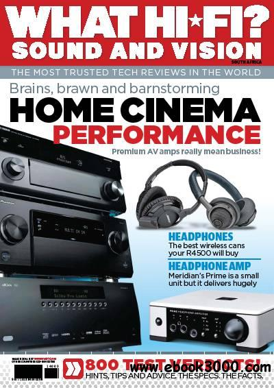 What Hi-Fi? Sound and Vision - March 2014 / South Africa free download