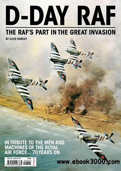 D-Day RAF - The RAF's Part in the Great Invasion free download