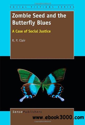 Zombie Seed and the Butterfly Blues: A Case of Social Justice free download