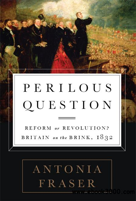 Perilous Question: Reform or Revolution? Britain on the Brink, 1832 free download