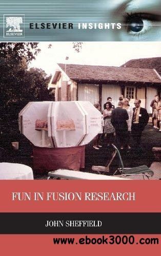 Fun in Fusion Research (Elsevier Insights) free download