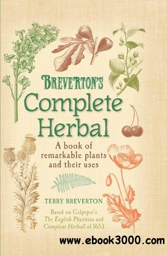 Breverton's Complete Herbal: A Book of Remarkable Plants and Their Uses free download