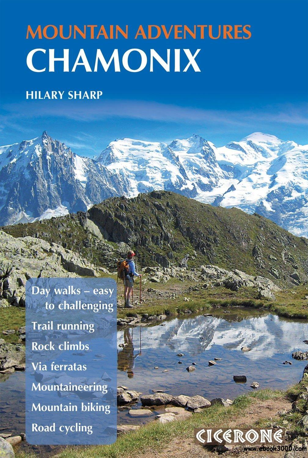 Chamonix Mountain Adventures (Cicerone Mountain Guide) free download