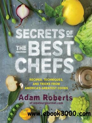 Secrets of the Best Chefs: Recipes, Techniques, and Tricks from America's Greatest Cooks free download