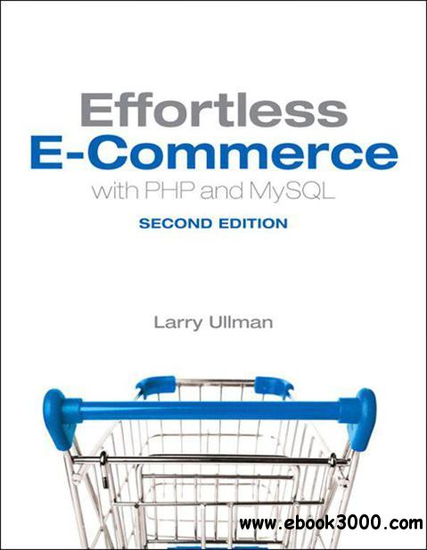 Effortless E-Commerce with PHP and MySQL, 2nd Edition free download