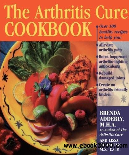 The Arthritis Cure Cookbook free download