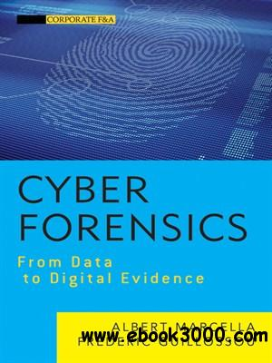 Cyber Forensics: From Data to Digital Evidence free download