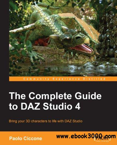 The Complete Guide to DAZ Studio 4 free download
