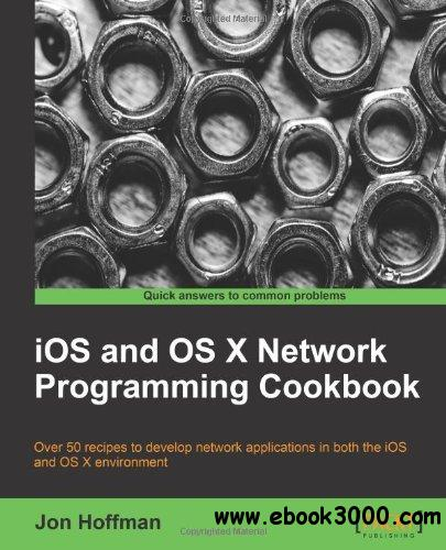iOS and OS X Network Programming Cookbook free download