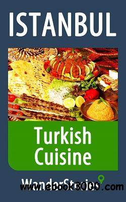 Turkish Cuisine - a story told by the best local guide free download