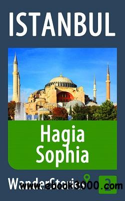 Hagia Sophia in Istanbul - a travel guide and tour as with the best local guide free download