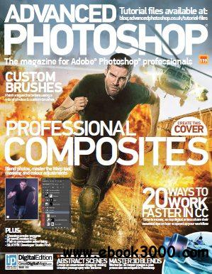 Advanced Photoshop - Issue No. 119 free download