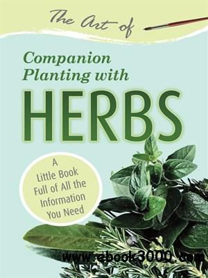 The Art of Companion Planting with Herbs free download