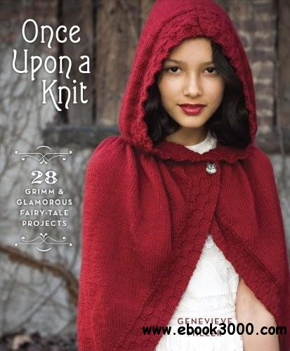 Once Upon a Knit: 28 Grimm and Glamorous Fairy-Tale Projects free download