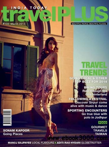 India Today Travel Plus - March 2014 free download