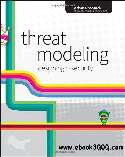 Threat Modeling: Designing for Security free download