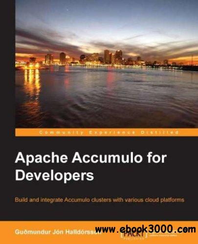 Apache Accumulo for Developers free download
