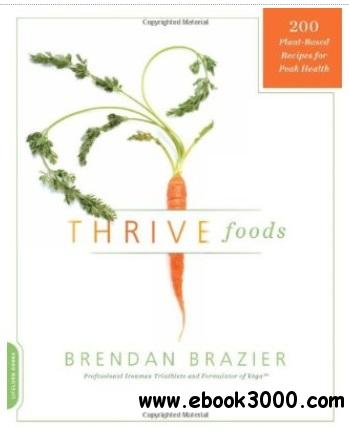 Thrive Foods: 200 Plant-Based Recipes for Peak Health free download