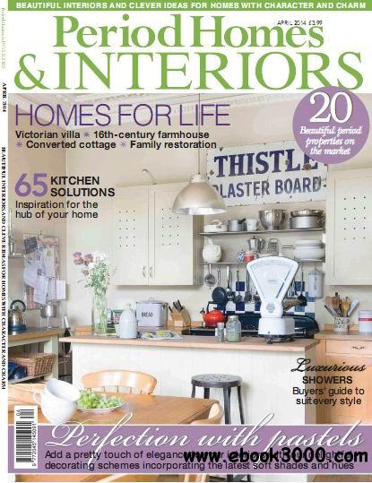 Period Homes & Interiors Magazine April 2014 download dree