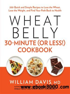 Wheat Belly 30-Minute (Or Less!) Cookbook free download