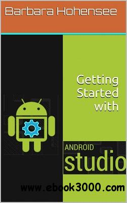 Getting Started with Android Studio free download