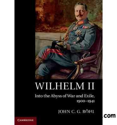Wilhelm II: Into the Abyss of War and Exile, 1900-1941 free download