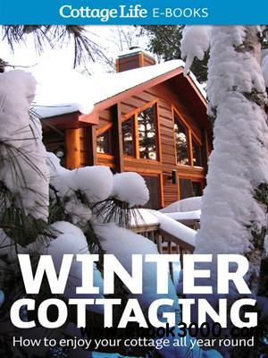 Winter Cottaging: How to enjoy your cottage all year round free download