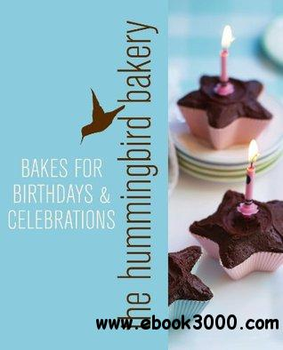 Hummingbird Bakery Bakes for Birthdays and Celebrations free download