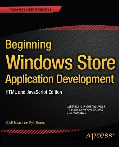 Beginning Windows Store Application Development - HTML and javascript Edition free download
