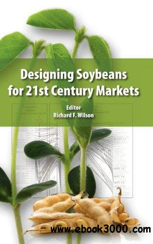 Designing Soybeans for the 21st Century Markets free download