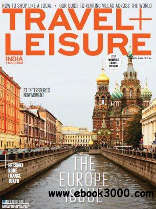 Travel + Leisure India & South Asia - March 2014 free download