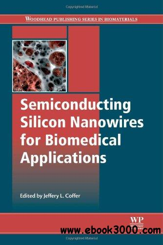 Semiconducting Silicon Nanowires for Biomedical Applications free download