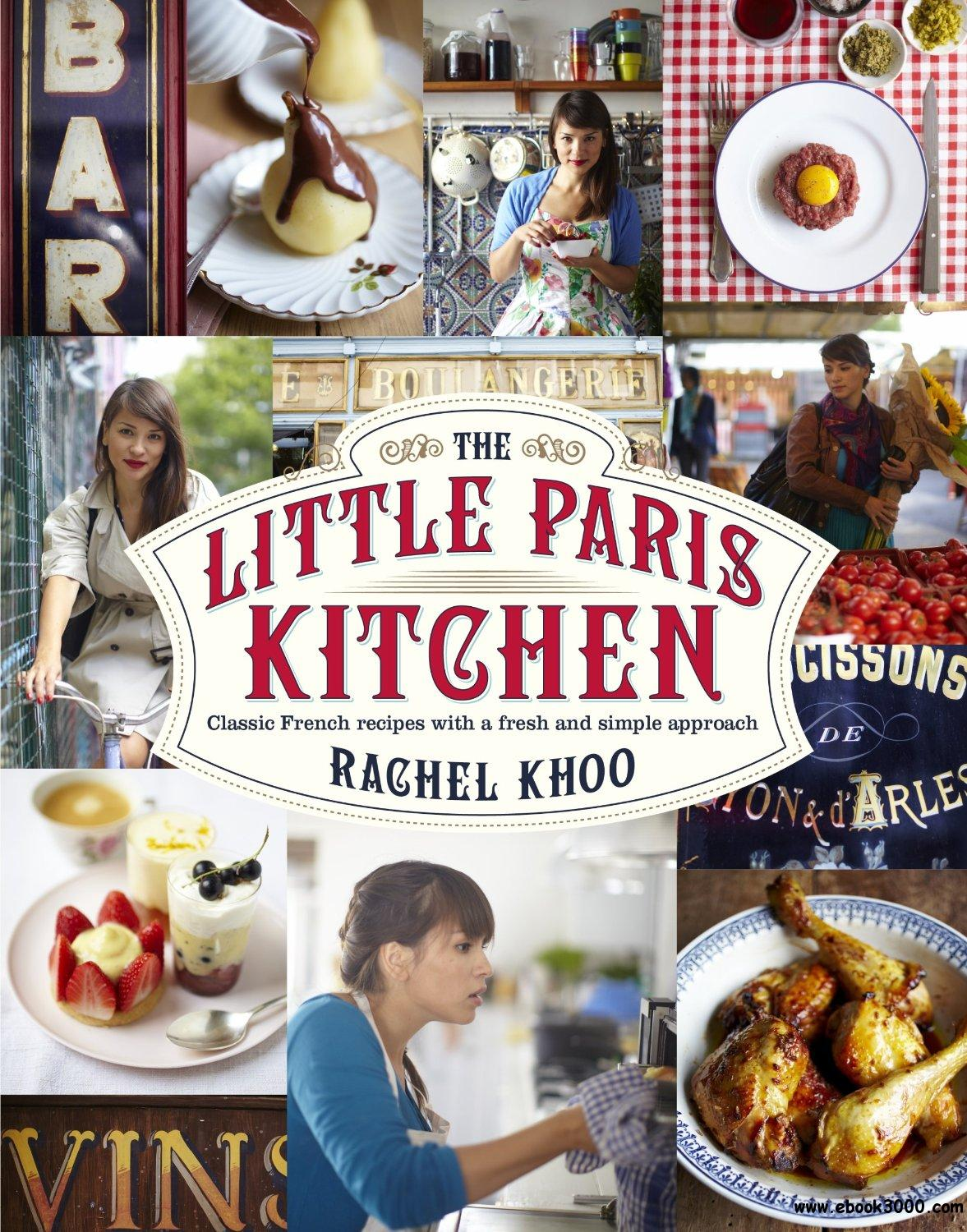 The Little Paris Kitchen: 120 Simple But Classic French Recipes free download