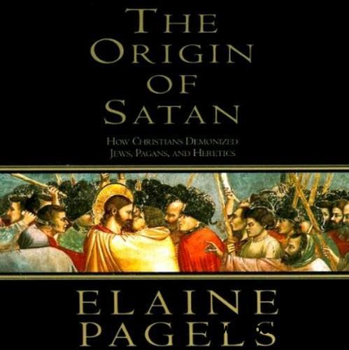 The Origin of Satan: How Christians Demonized Jews, Pagans, and Heretics (Audiobook) free download