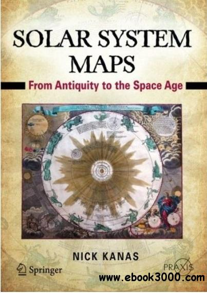 Solar System Maps: From Antiquity to the Space Age free download