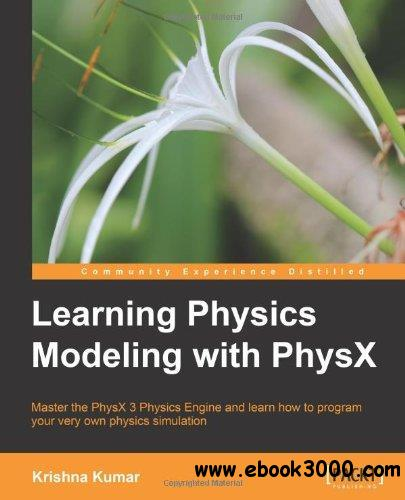Learning Physics Modeling with PhysX free download