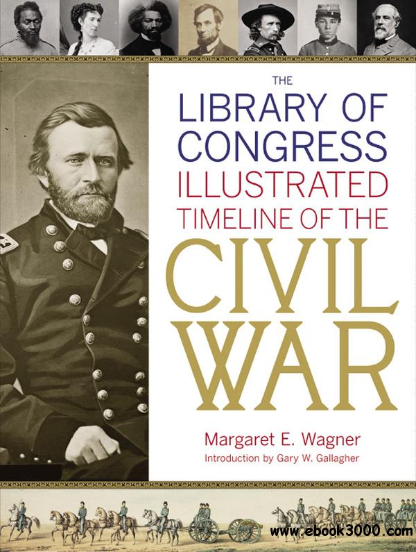 The Library of Congress Illustrated Timeline of the Civil War free download
