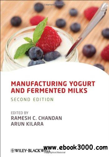 Manufacturing Yogurt and Fermented Milks, 2 edition free download
