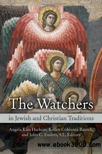 The Watchers in Jewish and Christian Traditions free download