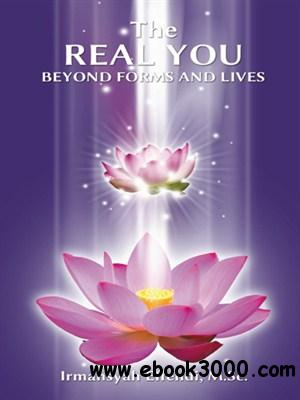 The Real You: Beyond Forms and Lives free download