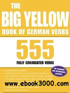 The Big Yellow Book of German Verbs: 555 Fully Conjuated Verbs free download