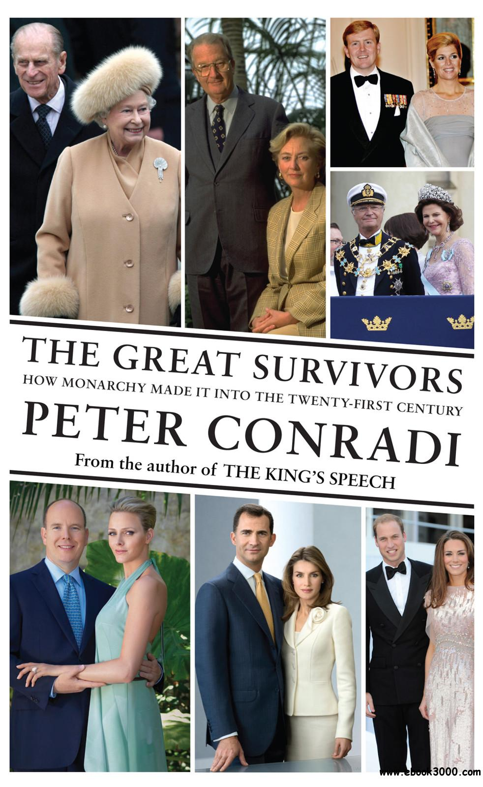 The Great Survivors: How Monarchy Made It Into the Twenty-First Century free download