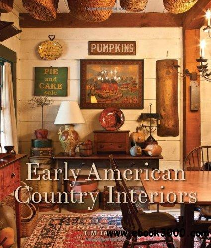 Early American Country Interiors free download
