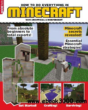 How To Do Everything In MINECRAFT 2014 free download
