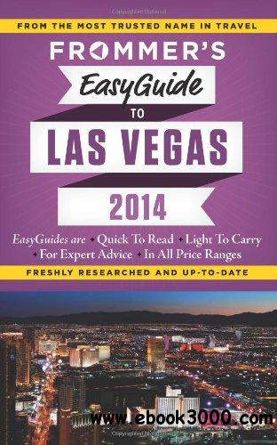 Frommer's EasyGuide to Las Vegas 2014 (Easy Guides) free download
