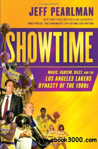 Showtime: Magic, Kareem, Riley, and the Los Angeles Lakers Dynasty of the 1980s free download