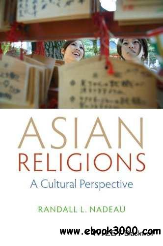 Asian Religions: A Cultural Perspective free download