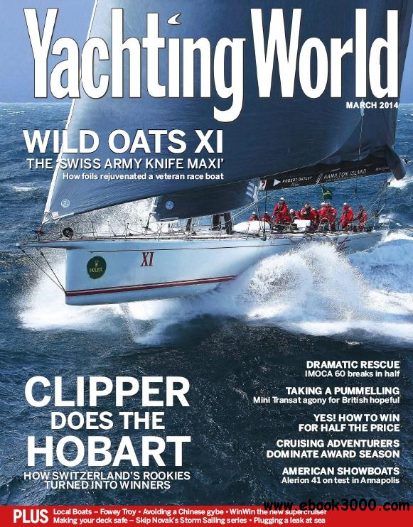 Yachting World - March 2014 free download