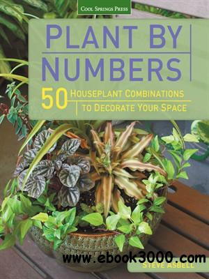 Plant by Numbers: 50 Houseplant Combinations to Decorate Your Space free download