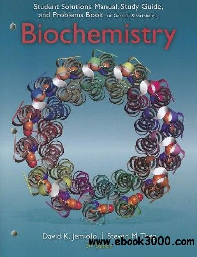 Study Guide with Student Solutions Manual and Problems Book for Garrett/Grisham's Biochemistry, 5th free download